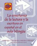 Libro de La Enseñanza De La Lectura Y La Escritura En Español En El Aula Bilingüe