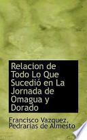 Libro de Relacion De Todo Lo Que Sucedi En La Jornada De Omagua Y Dorado