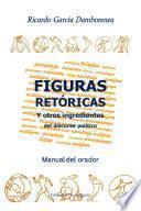 Libro de Figuras Retóricas Y Otros Ingredientes Del Discurso Político