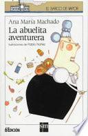 Libro de La Abuelita Aventurera/ The Adventurous Grandmother