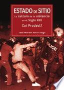 Libro de Estado De Sitio: La Cultura De La Violencia En El Siglo Xxi. ¿cui Prodest?