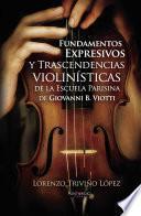 Libro de Fundamentos Expresivos Y Trascendencias Violinísticas De La Escuela Parisina De Giovanni D. Viotti