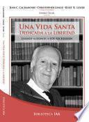 Libro de Una Vida Santa Dedicada A La Libertad. Ensayos En Honor De Joe Keckeissen