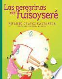 Libro de Las Peregrinas Del Fuisoyseré