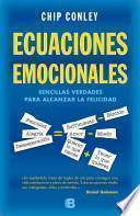 Libro de Ecuaciones Emocionales: Sencillas Verdades Para Alcanzar La Felicidad = Emotionals Equations