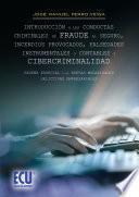 Libro de Introducción A Las Conductas Criminales De Fraude Al Seguro, Incendios Provocados, Falsedades Instrumentales O Contables Y Cibercriminalidad. Reseña Especial A Las Nuevas Modalidades Delictivas Empres