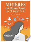 Libro de Mujeres De Nuevo León En El Siglo Xxi