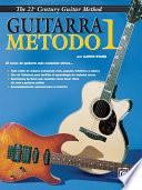 Libro de 21st Century Guitar Method 1 (spanish Edition)