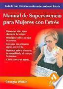 Libro de Manual De Supervivencia Para Mujeres Con Estres