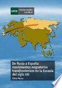 Libro de De Rusia A España: Movimientos Migratorios Transfronterizos En La Eurasia Del Siglo Xxi