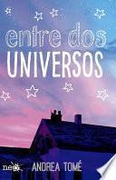 Libro de Entre Dos Universos