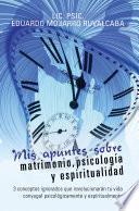 Libro de Mis Apuntes Sobre Matrimonio, Psicología Y Espiritualidad