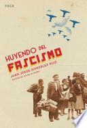 Libro de Huyendo Del Fascismo