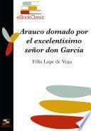 Libro de Arauco Domado Por El Excelentísimo Señor Don García Hurtado De Mendoza (anotado)