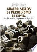 Libro de Cuatro Siglos De Periodismo En España