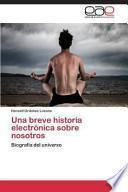 Libro de Una Breve Historia Electronica Sobre Nosotros