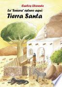 Libro de La  Señora  Estuvo Aquí: Tierra Santa