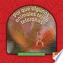 Libro de Por Qué Algunos Animales Tejen Telarañas