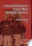 Libro de La EducaciÓn Patrimonial En La Escuela Y El Museo