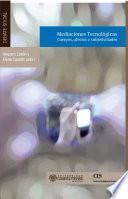 Libro de Mediaciones Tecnológicas: Cuerpos, Afectos Y Subjetividades