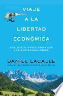Libro de Viaje A La Libertad Económica