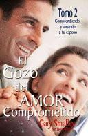Libro de El Gozo Del Amor Comprometido