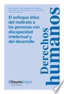 Libro de El Enfoque ético Del Maltrato A Las Personas Con Discapacidad Intelectual Y Del Desarrollo