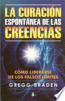 Libro de La Curacion Espontanea De Las Creencias