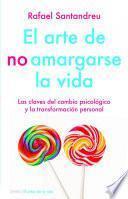 Libro de El Arte De No Amargarse La Vida