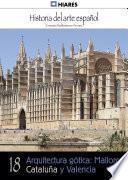 Libro de 18.  Arquitectura Gótica: Mallorca, Cataluña Y Valencia.
