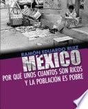 Libro de México. Por Qué Unos Cuantos Son Ricos Y La Población Es Pobre