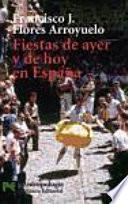 Libro de Fiestas De Ayer Y De Hoy En España