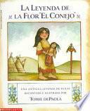 Libro de La Leyenda De La Flor  El Conejo