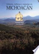 Libro de Génesis, Culturas Y Espacios En Michoacán