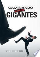 Libro de Caminando Entre Gigantes