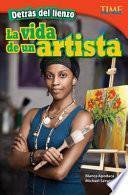 Libro de Detrás Del Lienzo: La Vida De Un Artista (behind The Canvas: An Artist S Life)