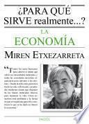 Libro de ¿para Qué Sirve Realmente La Economía?