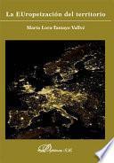 Libro de La Europeización Del Territorio