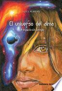 Libro de El Universo Del Alma. Un Espacio Sin Tiempo