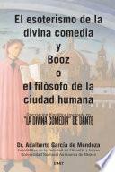 Libro de El Esoterismo De La Divina Comedia Y Booz O El Filsofo De La Ciudad Humana