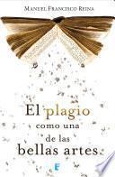 Libro de El Plagio Como Una De Las Bellas Artes