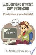 Libro de ¡auxilio! ¡tengo Estrésss! Soy Profesor