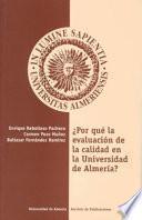Libro de ¿por Qué La Evaluación De La Calidad En La Universidad De Almería?