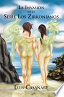 Libro de La Invasi N De La Serie Los Zirkonianos