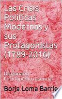 Libro de Las Crisis Políticas Modernas Y Sus Protagonistas (1789 2016)