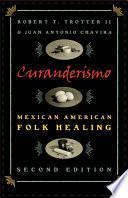 Libro de Curanderismo, Mexican American Folk Healing