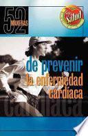 Libro de 52 Maneras De Prevenir La Enfermedad Cardíaca