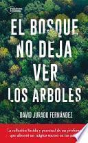 Libro de El Bosque No Deja Ver Los árboles