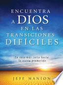Libro de Encuentra A Dios En Las Transiciones Difíciles