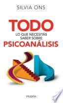 Libro de Todo Lo Que Necesitás Saber Sobre Psicoanálisis